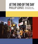 cover Lopate AtTheEndOfTheDay halfSize rgb RESIZED 128x150 NYC | September 19, 2010
